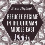 Event Highlight | Refugee Regime in the Ottoman Middle East with Vladimir Hamed-Troyansky (Global Studies, UCSB)
